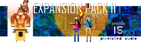 Video Game Music podcast and Retro Gaming pixelated audio - episode 15 expansion pack