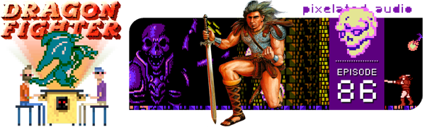 Pixelated Audio - Video Game Music podcast and Retro Gaming Dragon Fighter NES Kouichi Yamanishi
