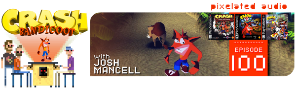josh mancell crash bandicoot pixelated audio episode 100